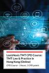 LexisNexis TMT CPD Course: TMT Law & Practice in Hong Kong (Online) cover