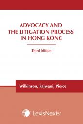 Advocacy and the Litigation Process in Hong Kong - Third Edition cover