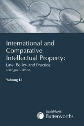 International and Comparative Intellectual Property: Law, Policy and Practice (Bilingual Edition)  cover
