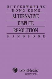 Butterworths Hong Kong Alternative Dispute Resolution Handbook cover