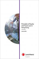 Principles of Equity and Trusts Law in Hong Kong – Third Edition (Student) cover