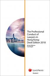 Professional Conduct of Lawyers in Hong Kong - Desk Edition 2018 (Student) cover