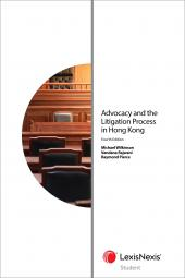 Advocacy and the Litigation Process in Hong Kong – Fourth Edition (Student) cover