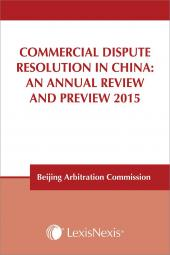 Commercial Dispute Resolution in China: An Annual Review and Preview 2015 cover