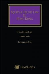 Equity and Trusts Law in Hong Kong – Fourth Edition cover